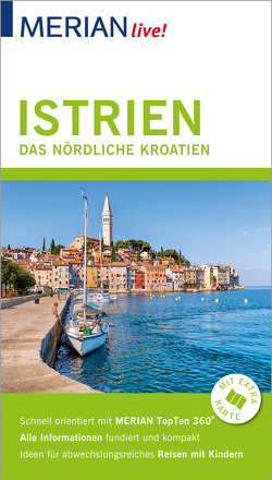 MERIAN live! Reiseführer Istrien Das nördliche Kroatien von Hinze,  Peter