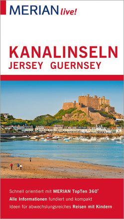 MERIAN live! Reiseführer Kanalinseln Jersey Guernsey von Trox,  Trudie