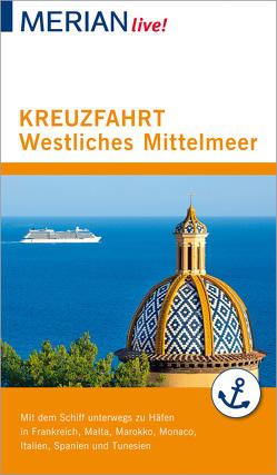 MERIAN live! Reiseführer Kreuzfahrt westliches Mittelmeer von Wolandt,  Holger