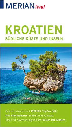 MERIAN live! Reiseführer Kroatien Die südliche Küste und Inseln von Klöcker,  Harald