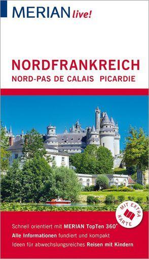 MERIAN live! Reiseführer Nordfrankreich. Nord-Pas de Calais, Picardie von Wetzel,  Johannes