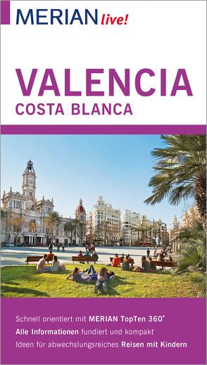 MERIAN live! Reiseführer Valencia und die Costa Blanca von Breda,  Oliver, Lipps-Breda,  Susanne