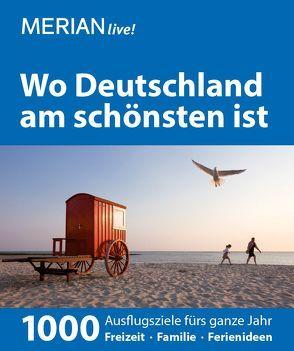 MERIAN live! Reiseführer Wo Deutschland am schönsten ist von Klemmer,  Axel