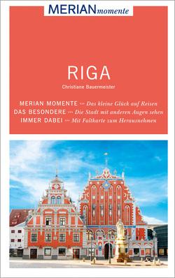 MERIAN momente Reiseführer Riga von Bauermeister,  Christiane