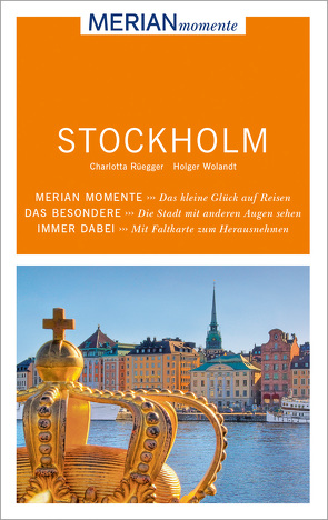 MERIAN momente Reiseführer Stockholm von Rüegger,  Charlotta, Wolandt,  Holger