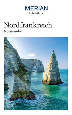 MERIAN Reiseführer Nordfrankreich Normandie von Wetzel,  Johannes