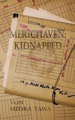 Merichaven: Kidnapped von Yawa,  Medra