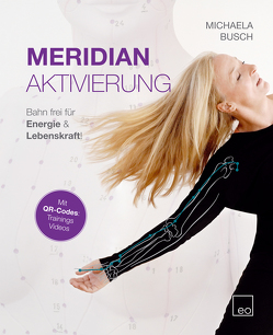 Meridian Aktivierung von Busch,  Michaela