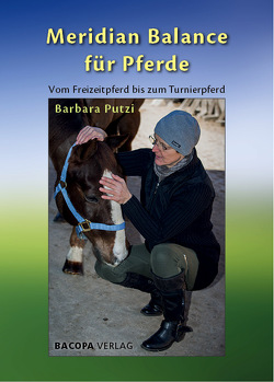 Meridian Balance für Pferde. von Putzi,  Barbara