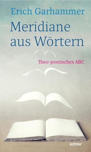Meridiane aus Wörtern von Garhammer,  Erich