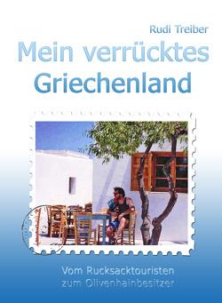 Mein verrücktes Griechenland von Treiber,  Rudi
