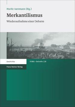 Merkantilismus von Isenmann,  Moritz