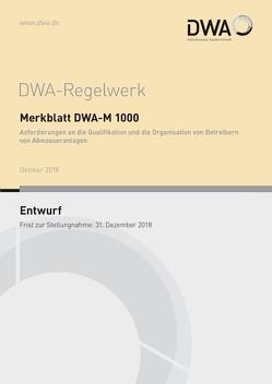 Merkblatt DWA-M 1000 Anforderungen an die Qualifikation und die Organisation von Betreibern von Abwasseranlagen (Entwurf)