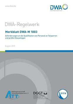 Merkblatt DWA-M 1003 Anforderungen an die Qualifikation von Personal an Talsperren und großen Stauanlagen