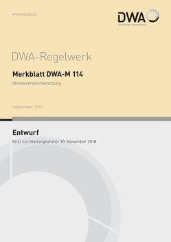 Merkblatt DWA-M 114 Abwasserwärmenutzung (Entwurf)