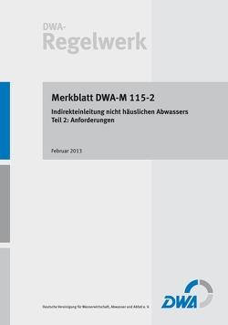 Merkblatt DWA-M 115-2 Indirekteinleitung nicht häuslichen Abwassers – Teil 2: Anforderungen