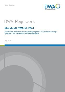 Merkblatt DWA-M 135-1 Zusätzliche Technische Vertragsbedingungen (ZTV) für Entwässerungssysteme – Teil 1: Kanalbau in offener Bauweise