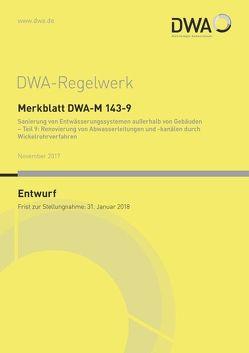Merkblatt DWA-M 143-9 Sanierung von Entwässerungssystemen außerhalb von Gebäuden – Teil 9: Renovierung von Abwasserleitungen und -kanälen durch Wickelrohrverfahren (Entwurf)