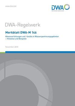 Merkblatt DWA-M 146 Abwasserleitungen und -kanäle in Wassergewinnungsgebieten – Hinweise und Beispiele