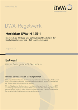 Merkblatt DWA-M 165-1 Niederschlag-Abfluss- und Schmutzfrachtmodelle in der Siedlungsentwässerung – Teil 1: Anforderungen (Entwurf)