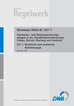 Merkblatt DWA-M 167-1 Abscheider und Rückstausicherungsanlagen bei der Grundstücksentwässerung: Einbau, Betrieb, Wartung und Kontrolle, Teil 1: Rechtliche und technische Bestimmungen