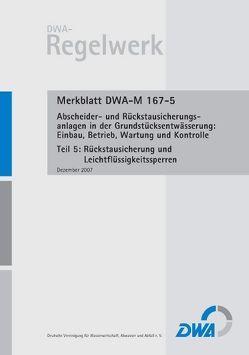 Merkblatt DWA-M 167-5 Abscheider und Rückstausicherungsanlagen bei der Grundstücksentwässerung: Einbau, Betrieb, Wartung und Kontrolle, Teil 5: Rückstausicherung und Leichtflüssigkeitssperren