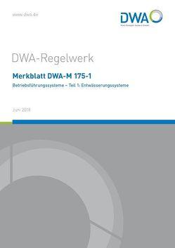 Merkblatt DWA-M 175-1 Betriebsführungssysteme – Teil 1: Entwässerungssysteme