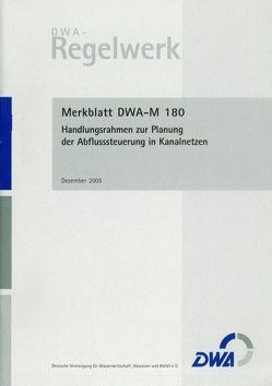 Merkblatt DWA-M 180 Handlungsrahmen zur Planung der Abflusssteuerung in Kanalnetzen