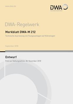 Merkblatt DWA-M 212 Technische Ausrüstung von Faulgasanlagen auf Kläranlagen (Entwurf)