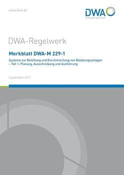 Merkblatt DWA-M 229-1 Systeme zur Belüftung und Durchmischung von Belebungsanlagen – Teil 1: Planung, Ausschreibung und Ausführung