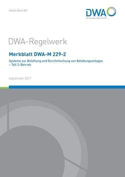 Merkblatt DWA-M 229-2 Systeme zur Belüftung und Durchmischung von Belebungsanlagen Teil 2: Betrieb