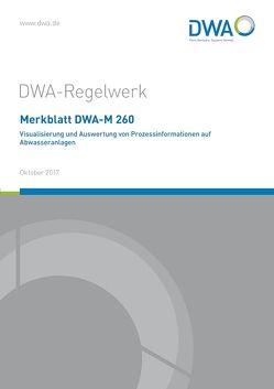 Merkblatt DWA-M 260 Visualisierung und Auswertung von Prozessinformationen auf Abwasseranlagen