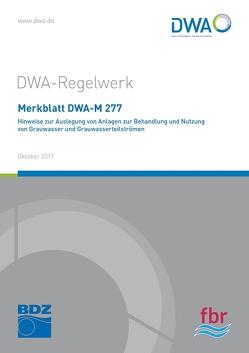 Merkblatt DWA-M 277 Hinweise zur Auslegung von Anlagen zur Behandlung und Nutzung von Grauwasser und Grauwasserteilströmen
