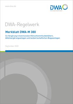 Merkblatt DWA-M 380 Co-Vergärung in kommunalen Klärschlammfaulbehältern, Abfallvergärungsanlagen und landwirtschaftlichen Biogasanlagen