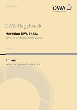Merkblatt DWA-M 383 Kennwerte der Klärschlammentwässerung (Entwurf)