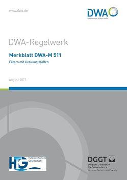 """Merkblatt DWA-M 511 Filtern mit Geokunststoffen von Arbeitsgruppe WW-7.5 """"Filtern mit Geokunststoffen"""""""