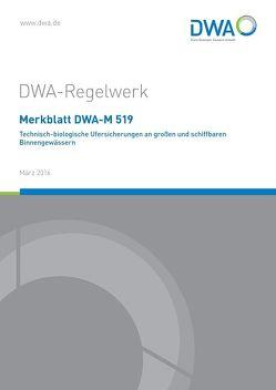 Merkblatt DWA-M 519 Technisch-biologische Ufersicherungen an großen und schiffbaren Binnengewässern