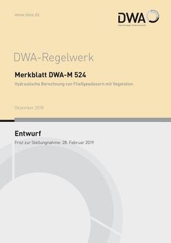 Merkblatt DWA-M 524 Hydraulische Berechnung von Fließgewässern mit Vegetation (Entwurf)