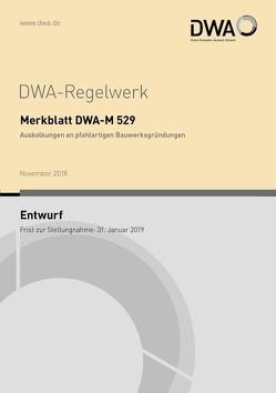 Merkblatt DWA-M 529 Auskolkungen an pfahlartigen Bauwerksgründungen (Entwurf)