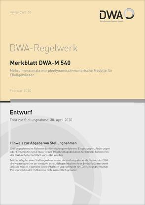 Merkblatt DWA-M 540 Mehrdimensionale morphodynamisch-numerische Modelle für Fließgewässer (Entwurf)