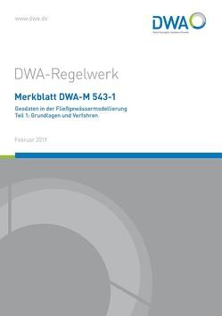 Merkblatt DWA-M 543-1 Geodaten in der Fließgewässermodellierung Teil 1: Grundlagen und Verfahren