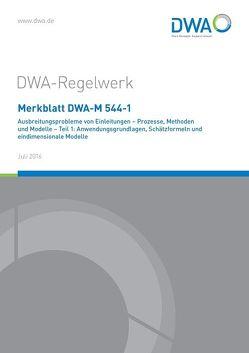 Merkblatt DWA-M 544-1 Ausbreitungsprobleme von Einleitungen – Prozesse, Methoden und Modelle – Teil 1: Anwendungsgrundlagen, Schätzformeln und eindimensionale Modelle