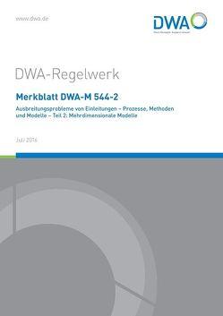 Merkblatt DWA-M 544-2 Ausbreitungsprobleme von Einleitungen – Prozesse, Methoden und Modelle – Teil 2: Mehrdimensionale Modelle von DWA-Arbeitsgruppe WW-3.4 Ausbreitungsprobleme von Einleitungen