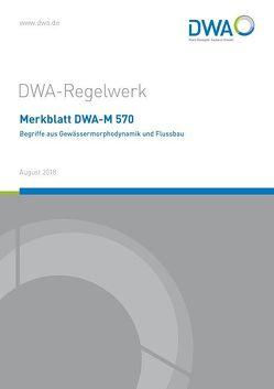 Merkblatt DWA-M 570 Begriffe aus Gewässermorphodynamik und Flussbau