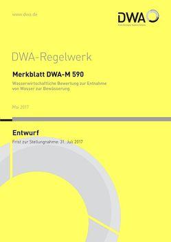 """Merkblatt DWA-M 590 Wasserwirtschaftliche Bewertung zur Entnahme von Wasser zur Bewässerung (Entwurf) von DWA Deutsche Vereinigung für Wasserwirtschaft,  Abwasser und Abfall e.V., DWA-Fachausschuss GB-4 """"Bewässerung"""""""