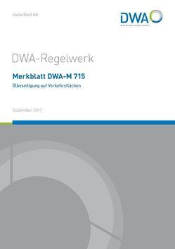 Merkblatt DWA-M 715 Ölbeseitigung auf Verkehrsflächen