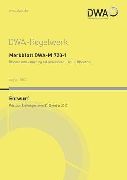 Merkblatt DWA-M 720-1 Ölschadenbekämpfung auf Gewässern – Teil 1: Ölsperren (Entwurf) von Deutsche Vereinigung für Wasserwirtschaft,  Abwasser und Abfall e.V. (DWA)