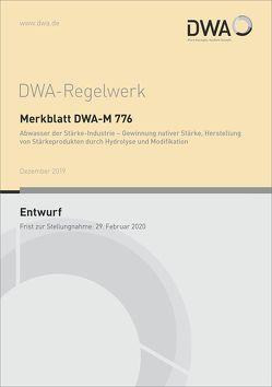 Merkblatt DWA-M 776 Abwasser der Stärke-Industrie – Gewinnung nativer Stärke, Herstellung von Stärkeprodukten durch Hydrolyse und Modifikation (Entwurf)