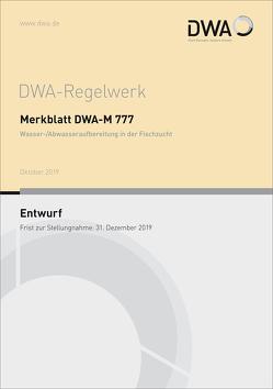 Merkblatt DWA-M 777 Wasser-/Abwasseraufbereitung in der Fischzucht (Entwurf)