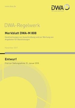 Merkblatt DWA-M 808 Handreichungen zur Ausschreibung und zur Wertung von Angeboten für Bauleistungen (Entwurf)